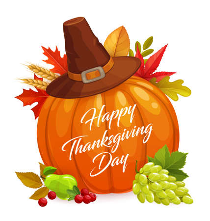 Happy Thanksgiving day vector poster, cartoon pumpkin, hat, autumn leaves. Thanks Giving holiday greeting card congratulation with maple, elm and rowan foliage, wheat ears, grapes, pear and cranberry.