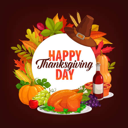 Happy Thanksgiving day vector round frame. Autumn holiday poster with foliage, hat, crop, pumpkin pie, roasted turkey and fallen leaves of maple, oak with grapes. Fall holidays food, dinner, harvest 矢量图像