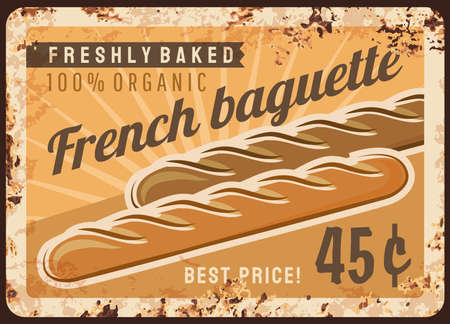 Bread baguette metal rusty plate and bakery shop menu, vector baked food vintage grunge poster. Baker shop French baguette loaf bread, homemade organic products price sign