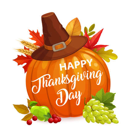 Happy Thanksgiving day vector poster with cartoon pumpkin, hat, autumn leaves of maple, elm and rowan, wheat ears and grapes, pear and cranberry. Thanks Giving holiday greeting card, congratulation