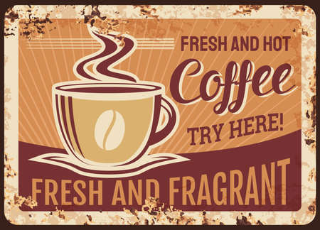 Fresh hot steaming coffee cup vector rusty metal plate, mug with steam and fragrant beverage grunge rust tin sign. Traditional coffee drink retro promo poster, ferruginous vintage ad card, refreshment Vettoriali