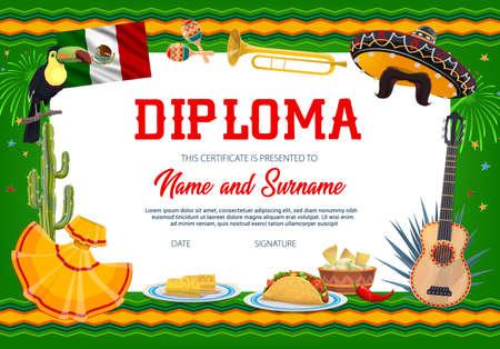 School education vector diploma template, cinco de mayo sombrero, mustaches, guitar and trumpet with toucan, mexican food, agave azul, cacti and flag. School or kindergarten certificate, cartoon frame Vector Illustration