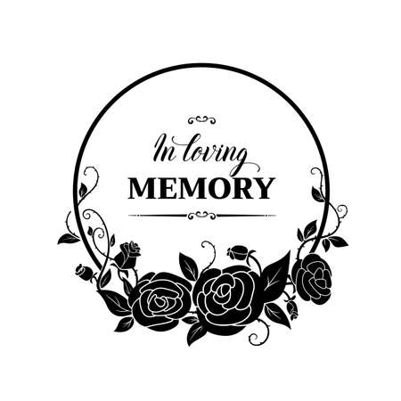 Funereal round frame with roses blossom, thorns and buds. Funeral vector card with in loving memory obituary condolence typography and floral ornament. Mourning frame with black flowers