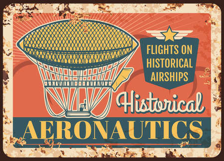 Dirigible rusty metal plate, vector historical airships flights rust tin sign with vintage air vehicle. Aeronautics museum retro poster, grunge card with antique zeppelin flying in sky, blimp balloon Ilustração