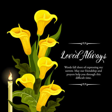 Funeral vector card with yellow calla flowers and burning candle. Sorrowful for death, loved always memory funerary card with floral bouquet decoration. lily blossoms on black mourning background