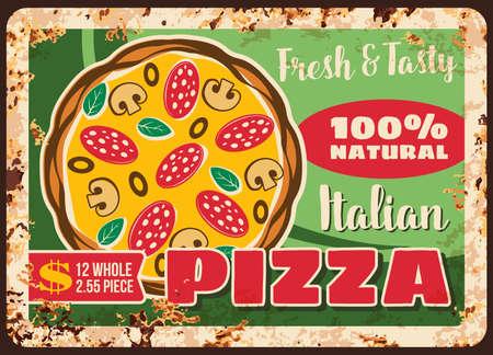Pizza and pizzeria, Italian metal plate rusty menu, vector retro poster. Fast food pizza restaurant or order delivery, Italian pizzaiolo gourmet menu price for margherita, capricciosa or napoletana