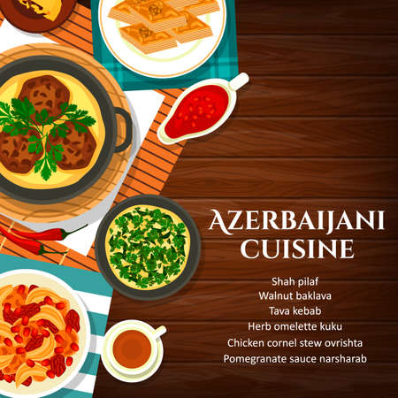 Azerbaijani cuisine vector walnut baklava, shah pilaf and chicken cornel. Stew ovrishta, herb omelette kuku and tava kebab with pomegranate sauce narsharab, meals of Azerbaijan cartoon poster
