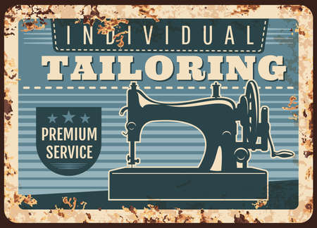 Individual tailoring studio retro vector rusty metal plate with sewing machine. Handmade clothes, dressmaking atelier, tailor shop, service ad, fashion dress and drapery salon vintage rust tin sign