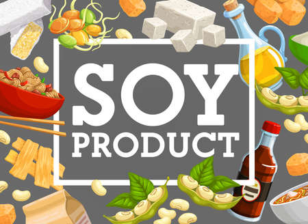 Soy products and natural soybean vector food. Asian cuisine miso soup with soy sauce and tofu cheese, soybean meat and oil, flour, noodles and sprouted beans. Natural organic food ingredients poster