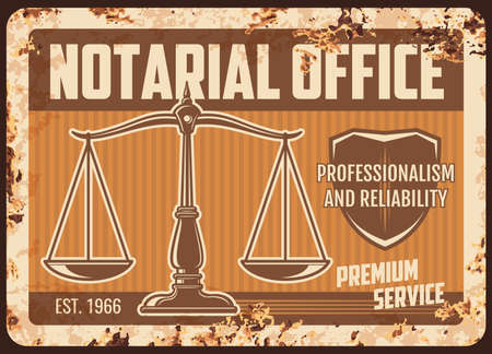 Notarial office rusty metal plate, vector notary service legal support center vintage rust tin sign with scales and shield. Notarization, wills execution and court regulation ferruginous retro poster