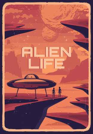 Alien life in space vintage poster. Flying saucer spaceship on red planet surface and aliens humanoid figures near spacecraft, unknown planets or satellites vector. Extraterrestrial life retro banner