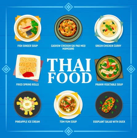 Thai food vector menu fish ginger soup, green chicken curry and fried spring rolls with prawn vegetable soup. Pineapple ice cream, tom yum soup and eggplant salad with duck Thailand cuisine meals Vetores