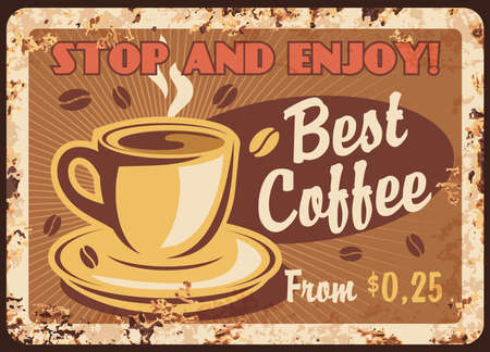 Coffee retro metal plate rust, cafe vintage poster, vector menu signage. Coffeehouse or cafe best coffee cup and hot drinks for breakfast, cafeteria cappuccino or espresso, grunge ad metal plate