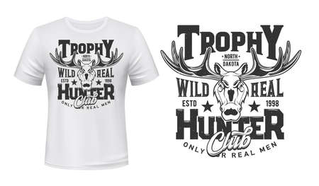 Tshirt print with moose, vector mascot for hunter club. Elk wild animal trophy on white apparel mockup and grunge typography only real men. Hunting, adventure team isolated t shirt monochrome label