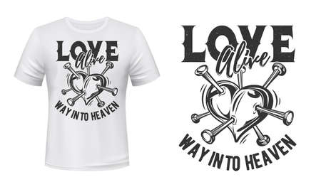 Heart love t-shirt print mockup, broken heart symbol, vector. Love Alive way into heaven, love quote with heart pierced with nails or pins sign for t shirt print