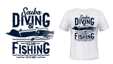 Scuba diving and fishing club t-shirt vector print mockup. Squid, deep ocean mollusc or cephalopod and sea waves illustration and typography. Diver or fisher sport, hobby apparel custom print design