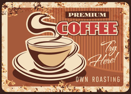 Coffee metal rusty plate or poster retro sign, vector cafe advertising or menu. Coffeehouse and coffee shop caffeine drinks, americano or cappuccino hot cup, metal sign with rust