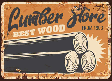 Lumber store wood, metal plate rusty, woodwork timber logs, vector retro poster. Sawmill, logging and lumbering industry, lumberjack woodwork tree trunks, metal sign plate with rust