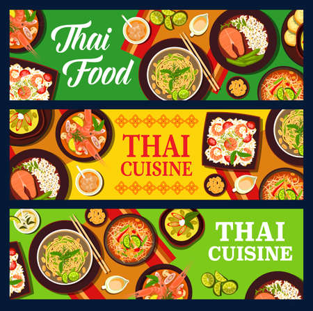 Thai food cuisine, Thailand Asian dishes, vector banners and restaurant menu. Thai curry spicy tom yum soup, salad and pad thai noodles, rice and authentic desserts with tea drinks