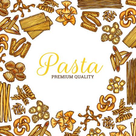 Italian pasta sketch round poster, vector Italy cuisine spaghetti and macaroni. Italian pasta food poster for restaurant menu with fusilli, fettuccine or tagliatelle and penne or ravioli pasta sketch Vettoriali