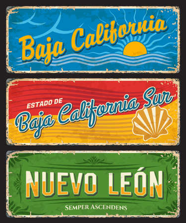 Baja California, Baja California Sur and Nuevo Leon tin signs, Mexico states vector plates. Mexico regions grunge plates, North America country travel vintage poster or tourism voyage memories plate