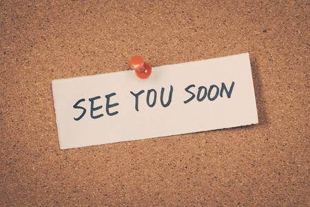 goodbye: see you soon