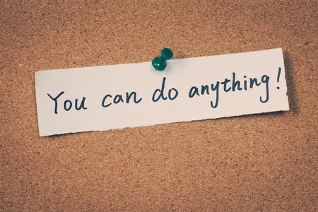 tu puedes: Tu puedes hacer cualquier cosa