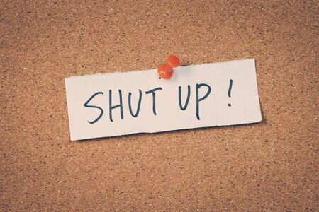 shut: Shut up