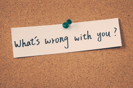wrong: Whats wrong with you Stock Photo