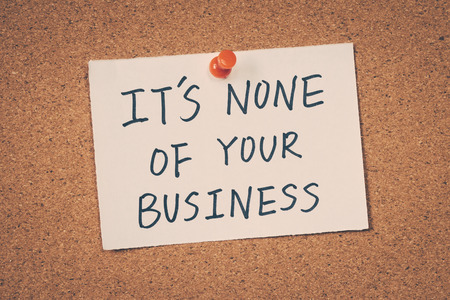 Image result for None of your business