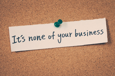 none: Its none of your business Stock Photo