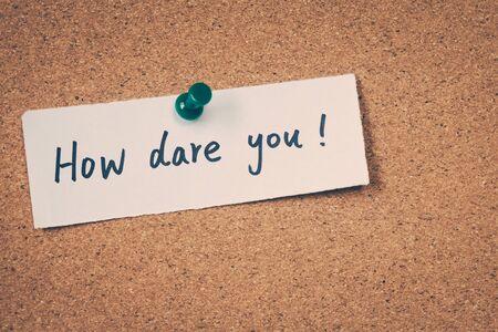 dare: How dare you Stock Photo