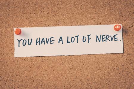 spoken: You have a lot of nerve