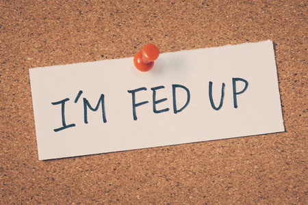 are fed: Im fed up Stock Photo