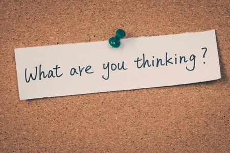 thinking of you: What are you thinking