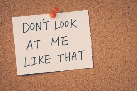 desprecio: No me mires as� que
