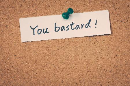 bastard: You bastard