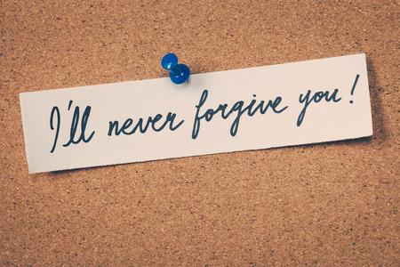 perdonar: Nunca te lo perdonaré