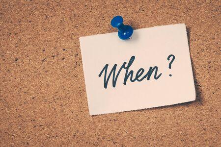 when: When