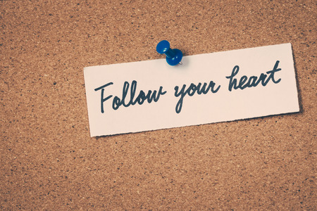 follow: Follow your heart