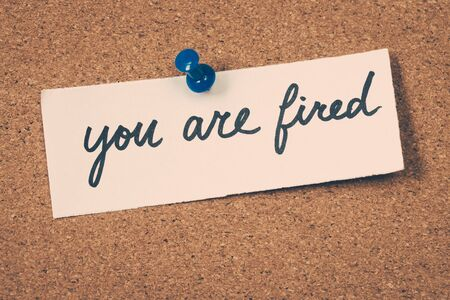 you are fired: you are fired Stock Photo