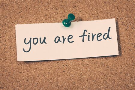 unemployed dismissed: you are fired Stock Photo
