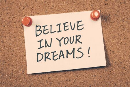 your: believe in your dreams Stock Photo
