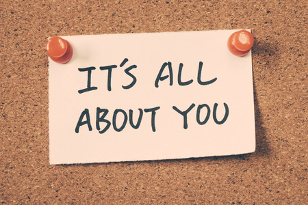 it's all about you
