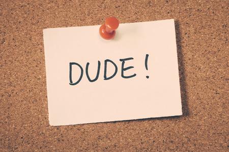 dude: dude