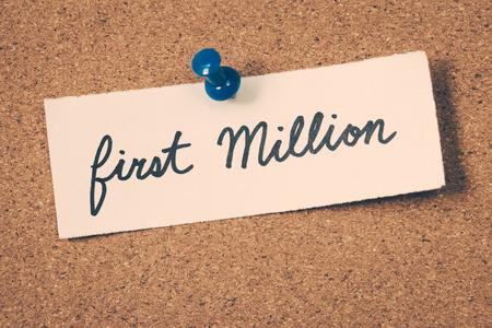 MILLION: first million