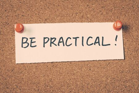 be: be practical