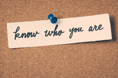 know: know who you are