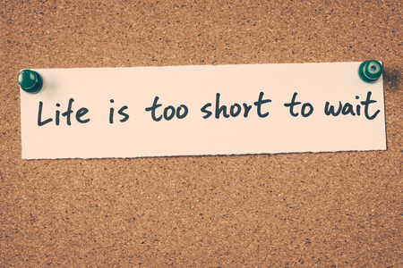 too: life is too short to wait Stock Photo