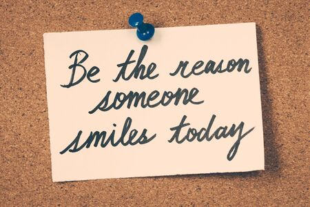 reason: be the reason someone smiles today